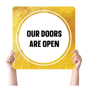 Gold Dot Doors Are Open Handheld sign