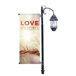 Love Reigns Light Pole Banners
