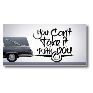 Cant Take It With You XLarge Postcards