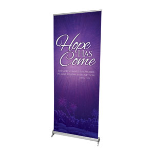 "Hope Has Come 2'7"" x 6'7""  Vinyl Banner"