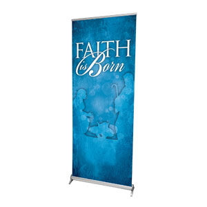 "Born Faith 2'7"" x 6'7""  Vinyl Banner"