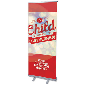 One Amazing Season Child Born Banners