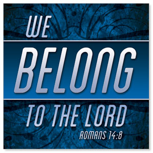 We Belong to the Lord StickUp