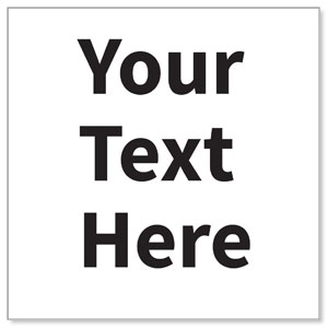 Your Text Here Black StickUp