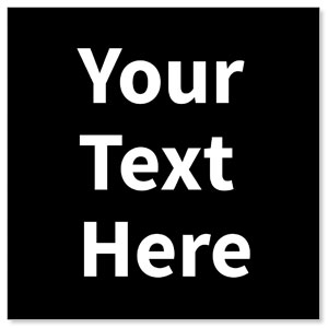 Your Text Here White StickUp