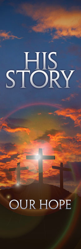 Banners, Easter, His Story Our Hope M, 2' x 6'