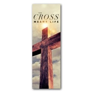 Cross Means Life 2' x 6' Banner