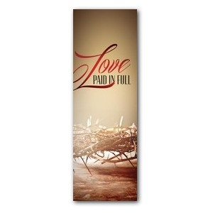 Love Paid in Full 2' x 6' Banner