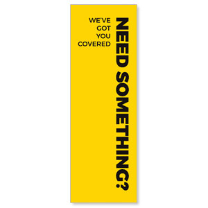 Yellow Need Something 2' x 6' Banner