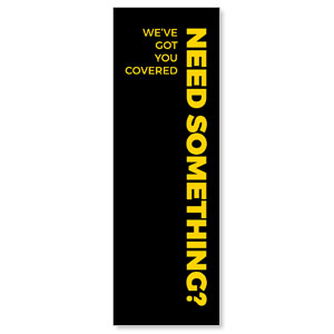 Jet Black Need Something 2' x 6' Banner