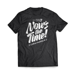 Back to Church Sunday: Nows the Time T-Shirts
