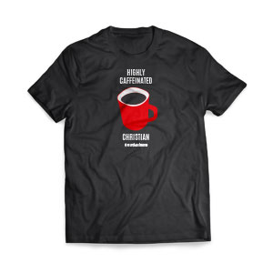 Highly Caffeinated  T-Shirts