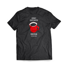 Highly Caffeinated T-Shirt