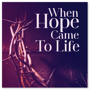 Hope Came to Life 3 x 3 Vinyl Banner