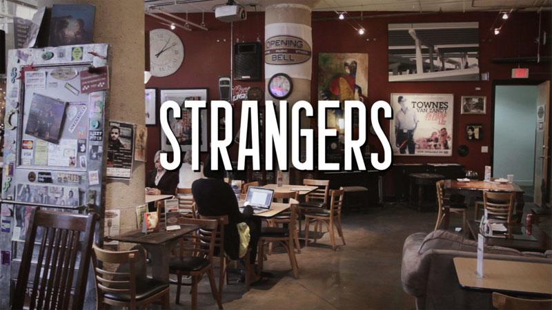 Strangers Video