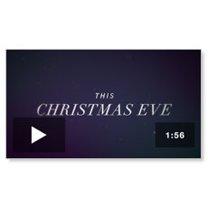 The Gifts of Christmas: Christmas Eve Invite Video