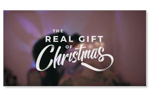 The Real Gift of Christmas - Christmas Eve Welcome No Logo Video Downloads