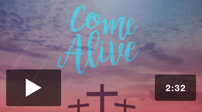 Come Alive Good Friday Welcome Video Download