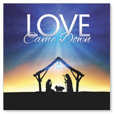 Love Came Down Window Banner