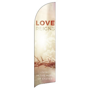 Love Reigns Flag Banner