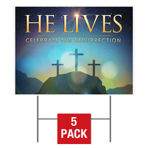 He Lives Crosses Yard Signs - Stock 1-sided