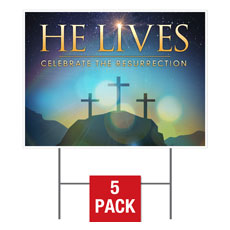 He Lives Crosses Yard Sign