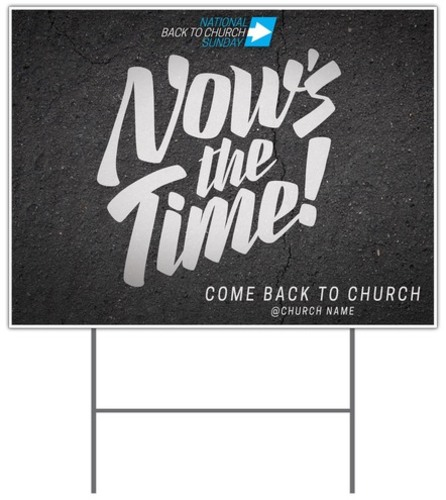 Back To Church Sunday Nows The Time Yard Sign Church