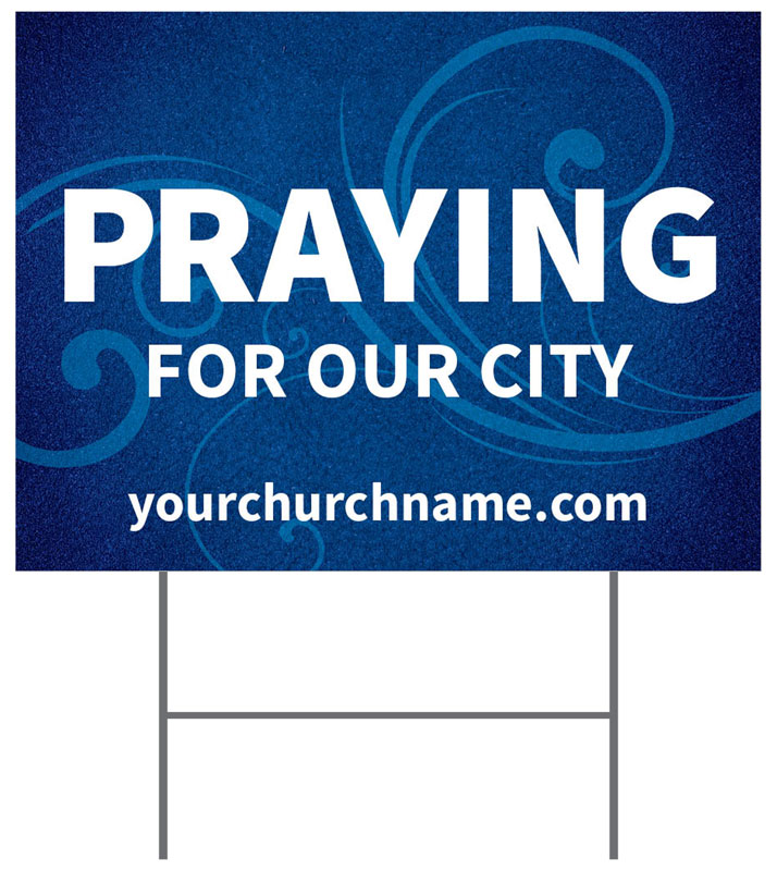 Yard Signs, Praying for You, Flourish Praying For Our City, 18 x 24