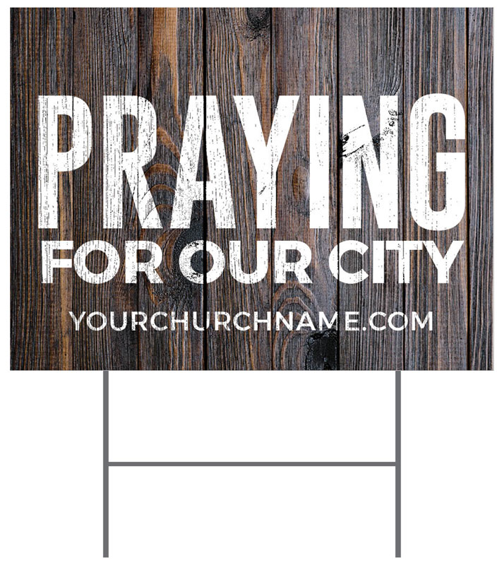 Yard Signs, Praying for You, Dark Wood Praying For Our City, 18 x 24