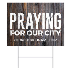 Dark Wood Praying For Our City YardSigns