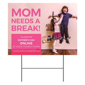 Mom Needs A Break Online YardSigns