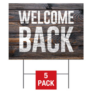 Dark Wood Welcome Back Yard Signs - Stock 1-sided