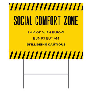 Social Comfort Zone Yellow Yard Signs - Stock 1-sided