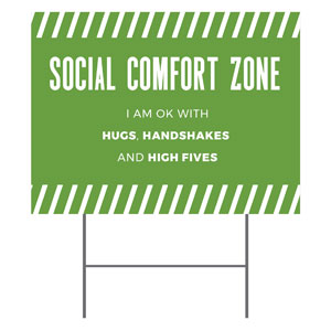 Social Comfort Zone Green Yard Signs - Stock 1-sided