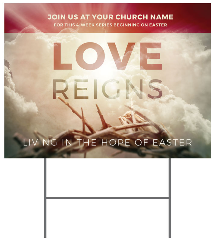 Yard Signs, Easter, Love Reigns, 18 x 24
