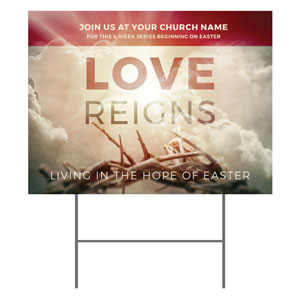 Love Reigns YardSigns