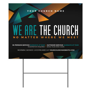 We Are The Church YardSigns